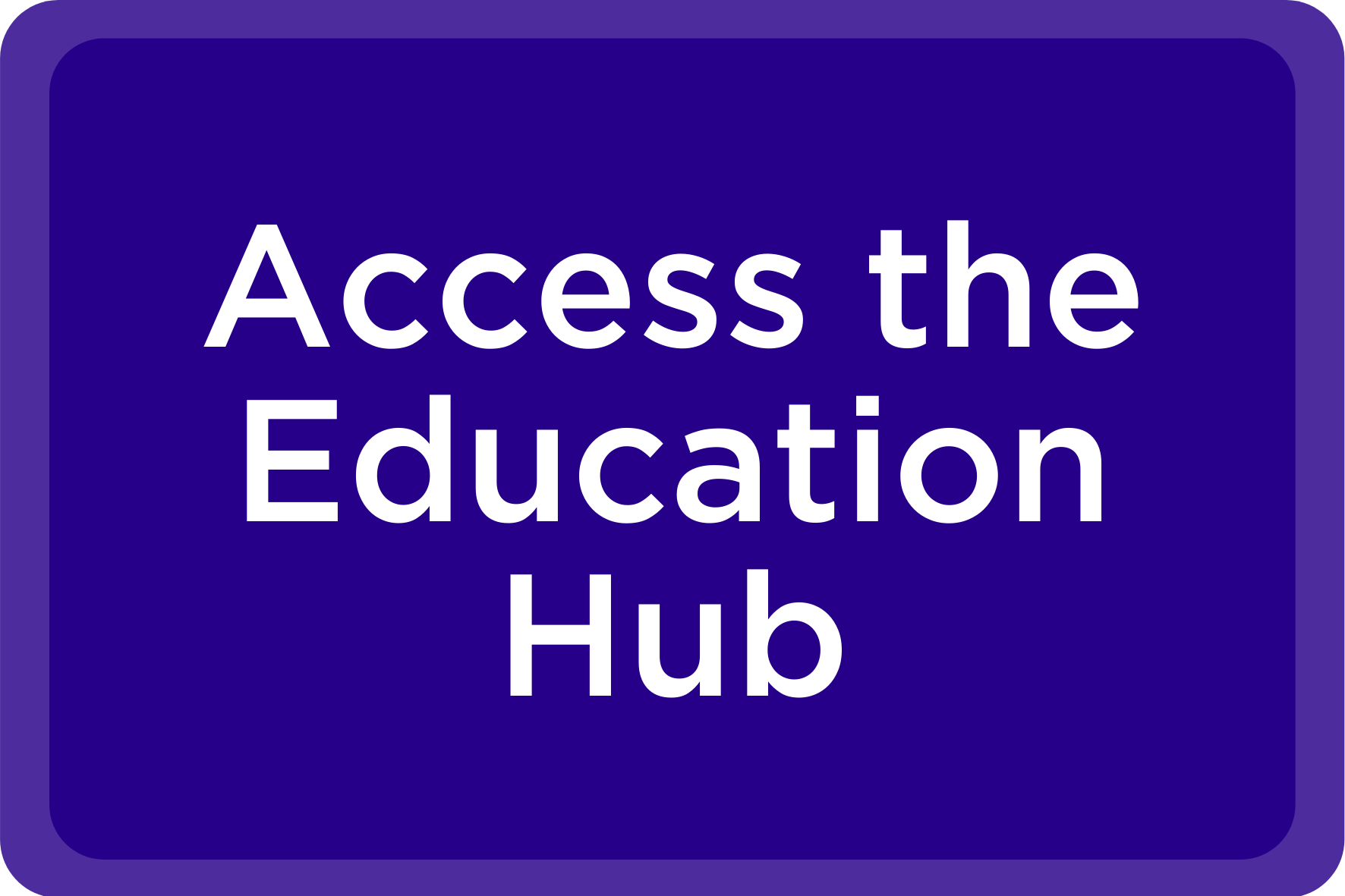 Access the Education Hub